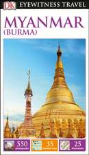 DK Eyewitness Myanmar (Burma) Travel Guide