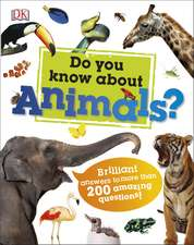 Do You Know About Animals?: Brilliant Answers to more than 200 Amazing Questions!