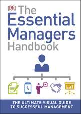 The Essential Managers Handbook: The Ultimate Visual Guide to Successful Management