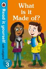 What is it Made of? – Read It Yourself with Ladybird Level 3