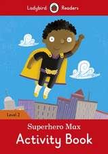 Superhero Max Activity Book - Ladybird Readers Level 2