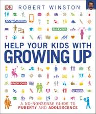 Help Your Kids with Growing Up: A No-Nonsense Guide to Puberty and Adolescence