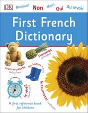 First French Dictionary: A First Reference Book for Children