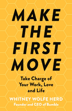 Make The First Move: Take Charge of Your Work and Life