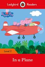 Peppa Pig: In a Plane – Ladybird Readers Level 2