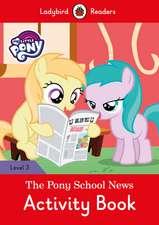 My Little Pony: The Pony School News Activity Book- Ladybird Readers Level 3