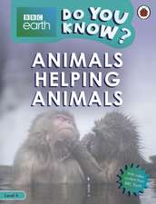 Do You Know? Level 4 – BBC Earth Animals Helping Animals