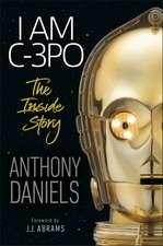 I Am C-3PO - The Inside Story