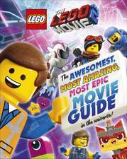 The LEGO® MOVIE 2™: The Awesomest, Amazing, Most Epic Movie Guide in the Universe!