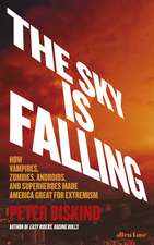 The Sky is Falling: How Vampires, Zombies, Androids and Superheroes Made America Great for Extremism