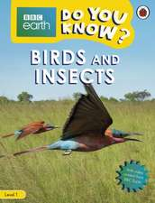 Do You Know? Level 1 – BBC Earth Birds and Insects