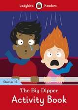 The Big Dipper Activity Book - Ladybird Readers Starter Level 16