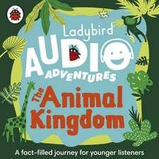 The Animal Kingdom: Ladybird Audio Adventures