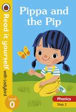 Pippa and the Pip – Read it yourself with Ladybird Level 0: Step 2