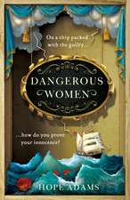 Dangerous Women: The compelling and beautifully written mystery about friendship, secrets and redemption