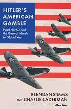 Hitler's American Gamble