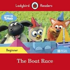 Ladybird Readers Beginner Level - Timmy Time: The Boat Race (ELT Graded Reader)