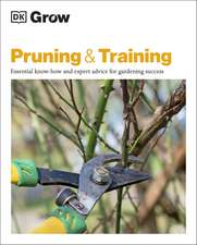 Grow Pruning & Training: Essential Know-how and Expert Advice for Gardening Success