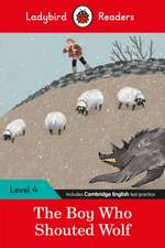 Ladybird Readers Level 4 - The Boy Who Shouted Wolf (ELT Graded Reader)