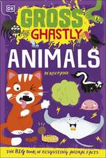 Gross and Ghastly: Animals