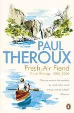 Fresh-air Fiend: Travel Writings, 1985-2000