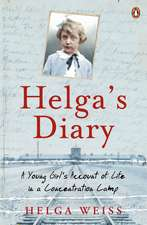 Helga's Diary: A Young Girl's Account of Life in a Concentration Camp