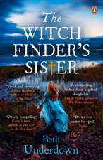 The Witchfinder's  Sister: The captivating Richard & Judy Book Club historical thriller 2018
