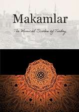 Makamlar:  The Musical Scales of Turkey