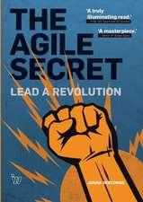 The Agile Secret: Lead A Revolution