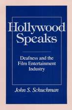 Hollywood Speaks: Deafness and the Film Entertainment Industry