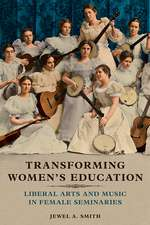 Transforming Women's Education: Liberal Arts and Music in Female Seminaries