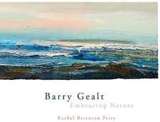 Barry Gealt, Embracing Nature:  Landscape Paintings, 1988-2012