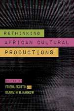 Rethinking African Cultural Production