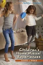 Children S Home Musical Experiences Across the World