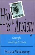 High Anxiety:  Catastrophe, Scandal, Age, and Comedy