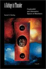 A Refuge in Thunder:  Candombla and Alternative Spaces of Blackness