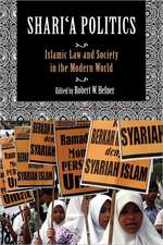 Shariaa Politics:  Islamic Law and Society in the Modern World