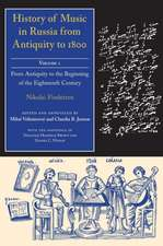 History of Music in Russia from Antiquity to 1800, Volume I:  From Antiquity to the Beginning of the Eighteenth Century