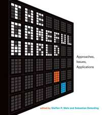 The Gameful World – Approaches, Issues, Applications