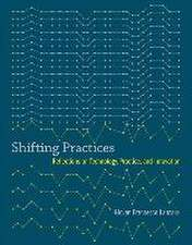 Shifting Practices – Reflections on Technology, Practice, and Innovation