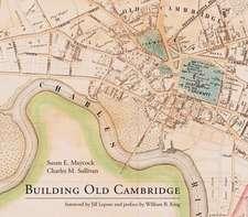 Building Old Cambridge – Architecture and Development