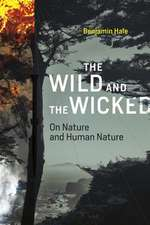The Wild and the Wicked – On Nature and Human Nature