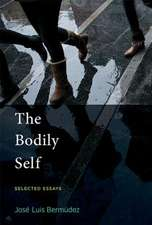 The Bodily Self – Selected Essays