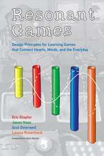 Resonant Games – Design Principles for Learning Games that Connect Hearts, Minds, and the Everyday