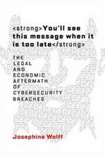 You`ll see this message when it is too late – The Legal and Economic Aftermath of Cybersecurity Breaches