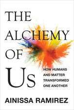 The Alchemy of Us – How Humans and Matter Transformed One Another