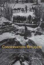 Conservation Refugees – The Hundred–Year Conflict Between Global Conservation and Native Peoples