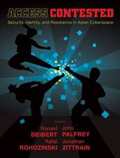 Access Contested – Security, Identity, and Resistance in Asian Cyberspace