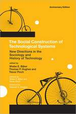 The Social Construction of Technological Systems –  New Directions in the Sociology and History of Technology
