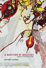 A Question of Qualities – Essays in Architecture
